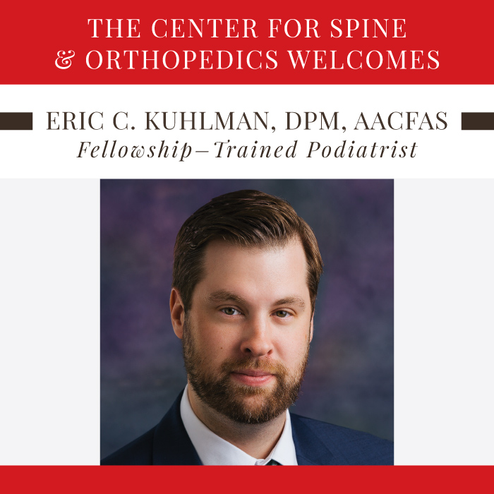 The Center for Spine and Orthopedics Welcomes Newest Physician Eric C. Kuhlman